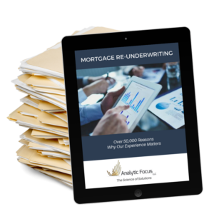 Analytic Focus, Mortgage Re-Underwriting Experts