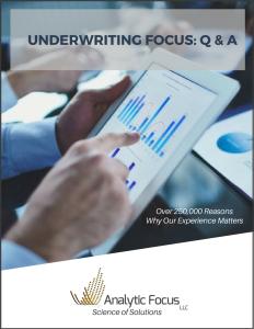 Analytic Focus, Underwriting Focus, Q & A